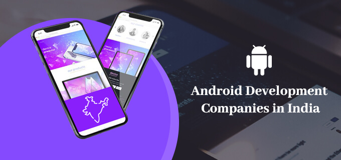 Android Development Companies in India