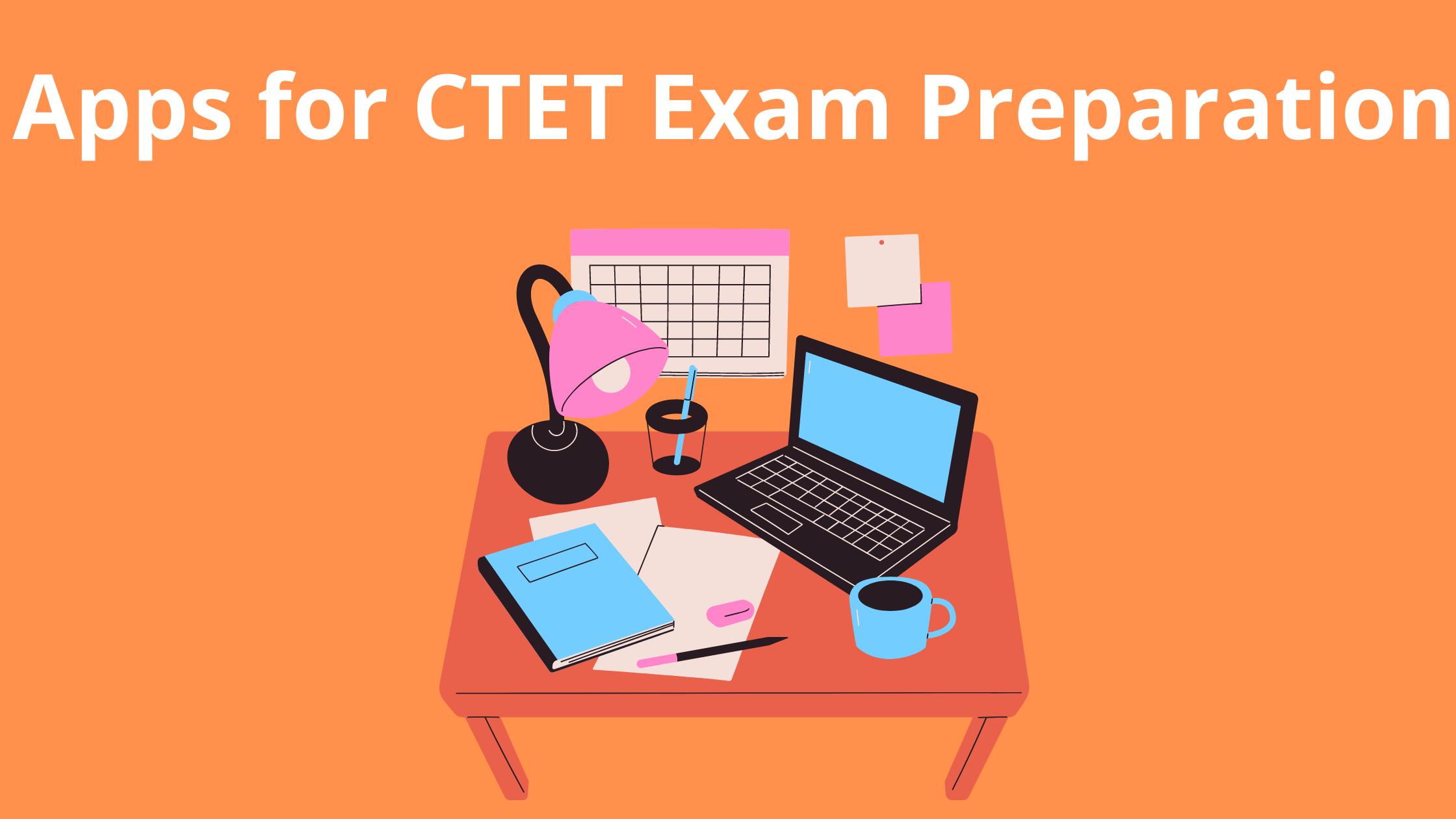 Best Applications for CTET Preparation