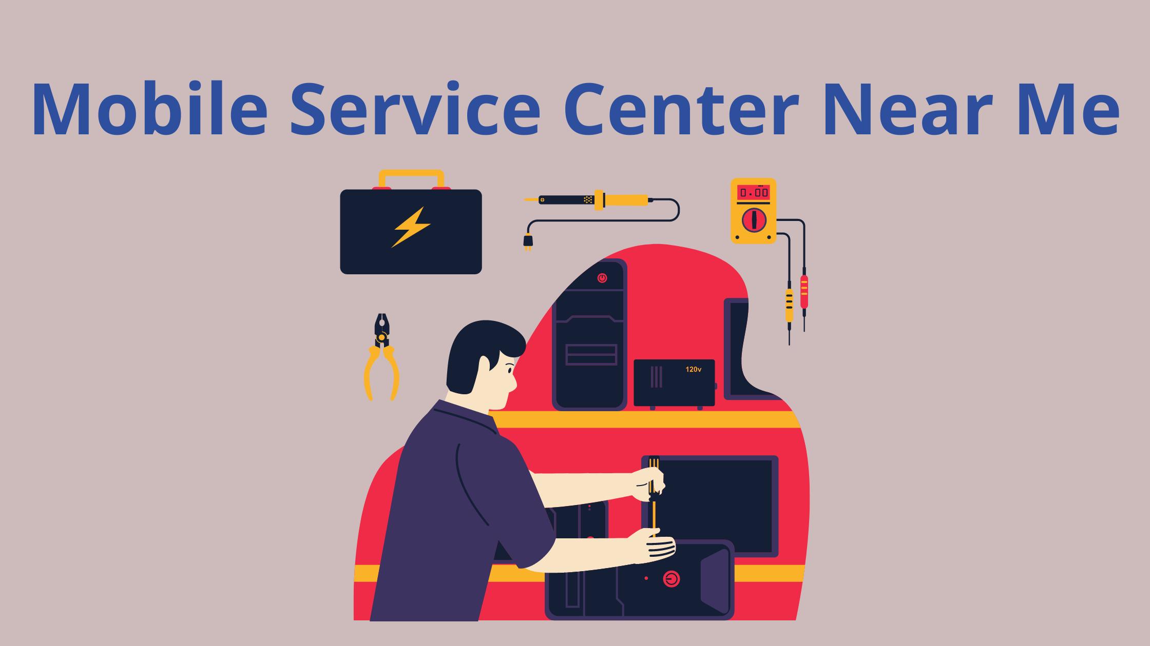 Mobile Service Center Near Me